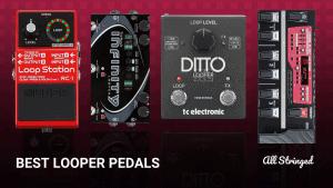Best Looper Pedals